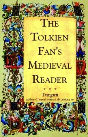 The Tolkien Fan's Medieval Reader by David E. Smith (Turgon of T...