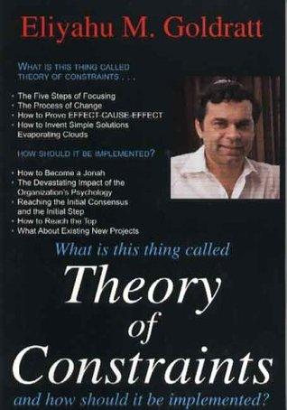 Theory of Constraints by Eliyahu M. Goldratt