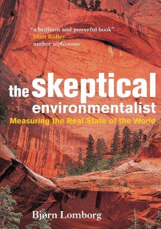 The Skeptical Environmentalist by Bjørn Lomborg
