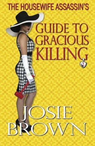 The Housewife Assassin's Guide to Gracious Killing (Housewife Assassin #2)