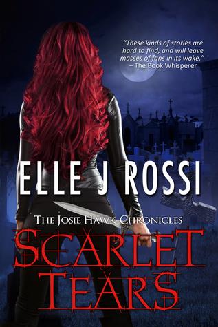 Scarlet Tears (The Josie Hawk Chronicles, #4)