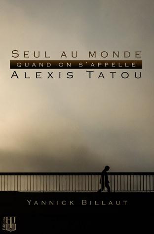 Seul au monde quand on s'appelle Alexis Tatou