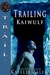 Trailing Kaiwulf (TRAIL: Trace, Rescue, and Identification League)