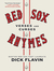 Red Sox Rhymes: Verses and Curses by the Poet Laureate for the Boston Red Sox