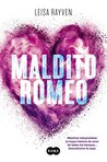 Maldito Romeo by Leisa Rayven