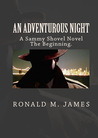 An Adventurous Night: A Sammy Shovel Novel, The Beginning