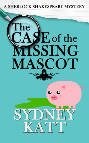 The Case Of The Missing Mascot By Sydney Katt