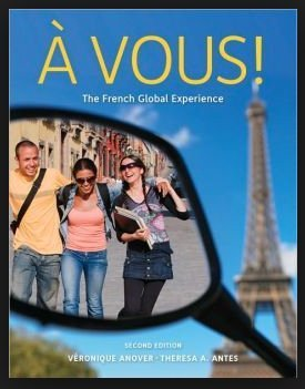 A'Vous! The Global French Experience, 2nd Edition