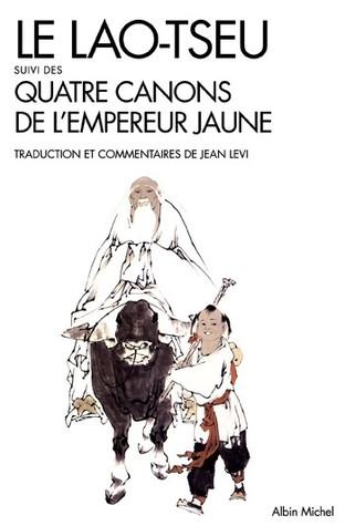 Le Lao-tseu : Suivi des Quatre Canons de l'empereur Jaune
