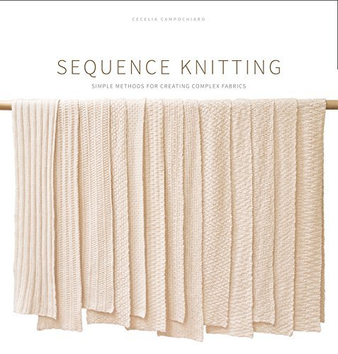 Sequence Knitting: Simple Methods for Creating Complex Reversible Fabrics