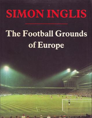The Football Grounds Of Europe par Simon Inglis