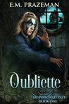 Oubliette (The Poisoned Past, #1)