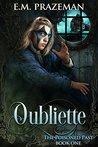 Oubliette by E.M. Prazeman