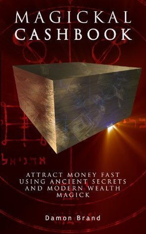 Magickal Cashbook: Attract Money Fast With Ancient Secrets And