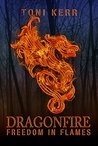 Dragonfire: Freedom in Flames (Secrets of the Makai Book 3)