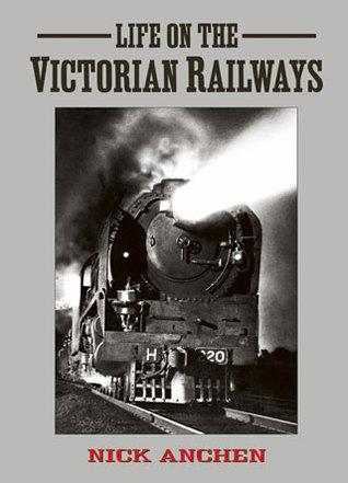 Life of the Victorian Railways