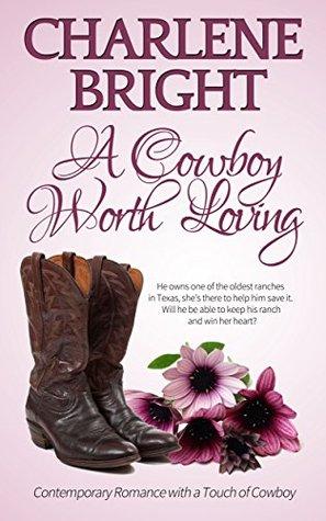 A Cowboy Worth Loving (Canton County Cowboys, #1)