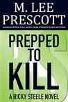 Prepped to Kill (Ricky Steele #1)