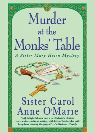 Murder at the Monks' Table by Carol Anne O'Marie