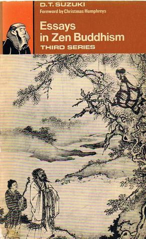 essays in zen buddhism third series by d t suzuki