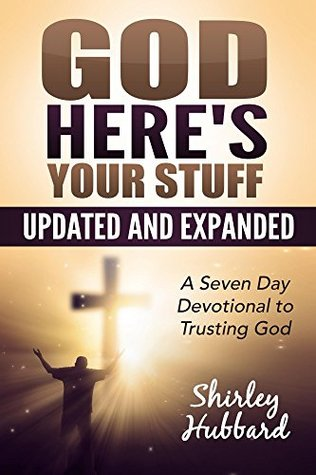 God, Here's Your Stuff: A Seven Day Devotional to Trusting God