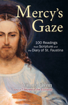 Mercy's Gaze: 100 Readings from Scripture and the Diary of St. Faustina
