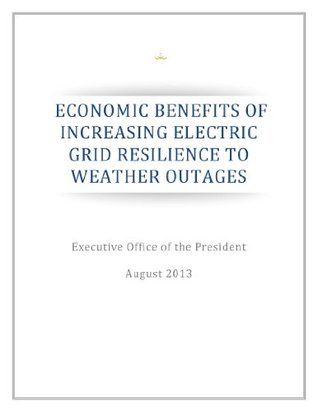 ECONOMIC BENEFITS OF INCREASING ELECTRIC GRID RESILIENCE TO WEATHER OUTAGES