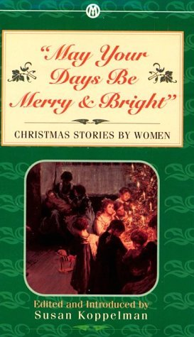 Leer libros descargados en iphone May Your Days Be Merry and Bright: Christmas Stories by Women