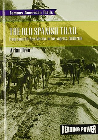 the-old-spanish-trail-from-santa-fe-new-mexico-to-los-angeles-california