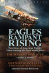 Eagles Rampant Rising: Two Lives of American Fighter Pilots During the First World War-The Way of the Eagle