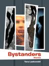 Bystanders by Tara Laskowski