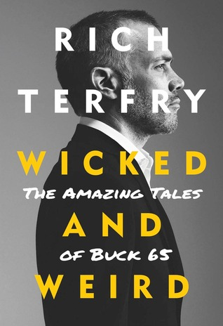Wicked and Weird The Amazing Tales of Buck