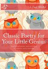 Classic Poetry for Your Little Genius: Read Aloud Poems and Activities to Enhance Early Learning