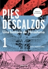 Pies descalzos 1 - Una historia de Hiroshima by Keiji Nakazawa