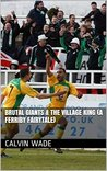 Brutal Giants & The Village King (A Ferriby Fairytale) (Another Saturday & Sweet FA Book 2)