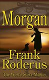Morgan by Frank Roderus