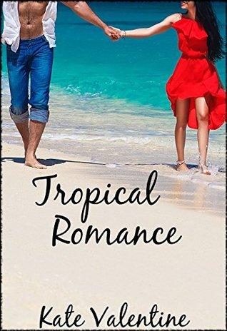 Tropical Romance (A Billionaire Love Story Book 3)