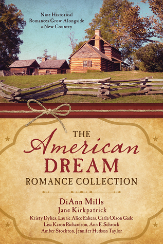 The American Dream Romance Collection: Nine Historical Romances Grow Alongside a New Country