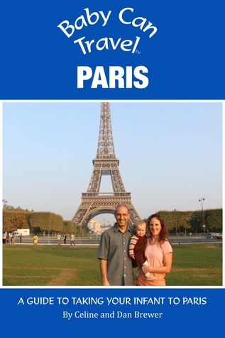 baby-can-travel-paris-a-travel-guide-made-for-parents