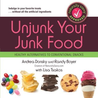 Unjunk Your Junk Food by Andrea Donsky
