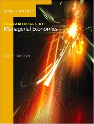 Fundamentals of managerial economics by mark hirschey fandeluxe Choice Image