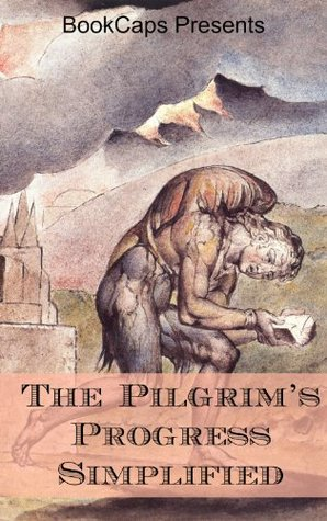 The Pilgrim's Progress Simplified (Includes Modern Translation, Study Guide, Historical Context, Biography, and Character Index)