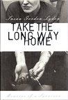 Take the Long Way Home: Memoirs of a Survivor