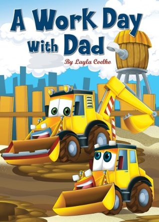 A Work Day With Dad (Kids Books and Children's Books - Bedtime Stories For Kids - Free Stories)