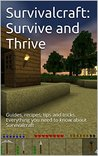 Survivalcraft: Survive and Thrive: Guides, recipes, tips and tricks. Everything you need to know about Survivalcraft