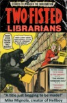 Two-Fisted Librarians Issue 3  (Two-Fisted Library Stories, #3)