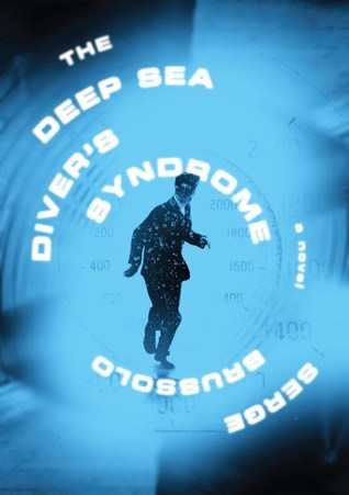 The Deep Sea Diver's Syndrome by Serge Brussolo