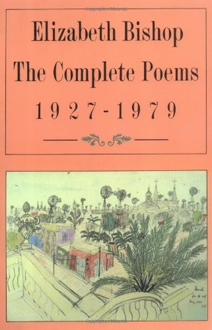 The Complete Poems 1927-1979 by Elizabeth Bishop