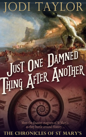 Just One Damned Thing After Another(The Chronicles of St Marys 1)