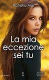 La mia eccezione sei tu by Patrisha Mar